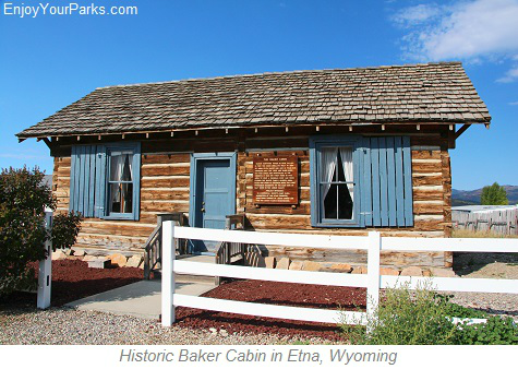Historic Baker Cabin, Etna Wyoming