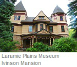 Laramie Plains Museum at the Ivinson Mansion