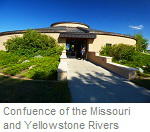 Confluence of the Missour River and Yellowstone River Interpretive Center