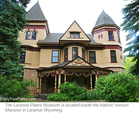 The Laramie Plains Museum is located inside the historic Ivinson Mansion in Laramie Wyoming