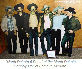 North Dakota Six Pack, North Dakota Hall of Fame, Medora North Dakota